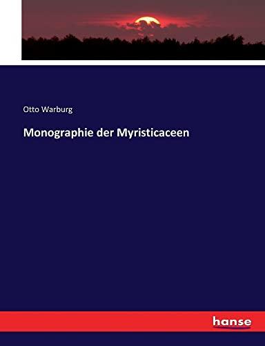 Monographie der Myristicaceen (Paperback): Otto Warburg