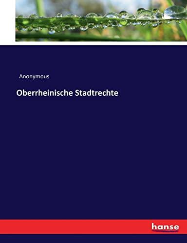 Oberrheinische Stadtrechte (Paperback): Anonymous