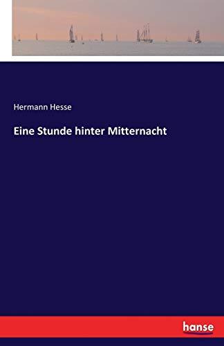 Eine Stunde hinter Mitternacht: Hesse, Hermann