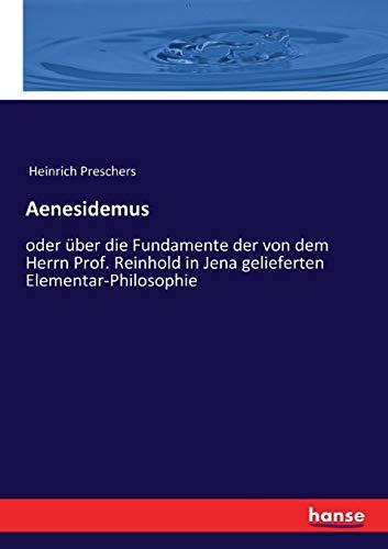 Aenesidemus oder ber die Fundamente der von dem Herrn Prof. Reinhold (Paperback): Anonymous