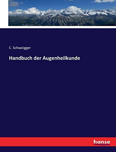 Handbuch der Augenheilkunde: C. Schweigger