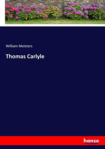 Thomas Carlyle (Paperback): William Meisters