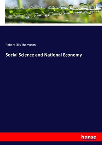 Social Science and National Economy (Paperback): Robert Ellis Thompson