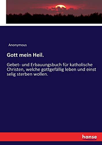 Gott mein Heil.: Preschers, Heinrich