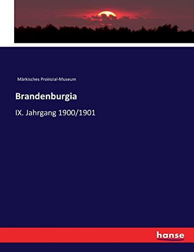 Brandenburgia: IX. Jahrgang 1900/1901 (Paperback): Märkisches Proinzial-Museum