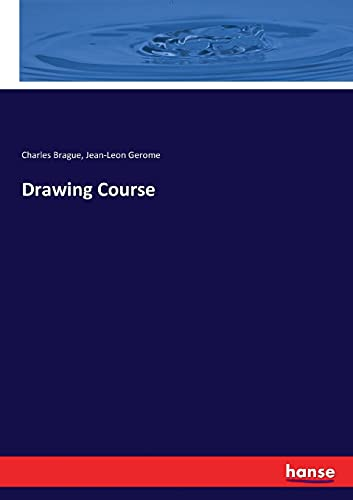 Drawing Course (Paperback): Charles Brague, Jean-Leon