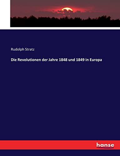 9783744698191: Die Revolutionen der Jahre 1848 und 1849 in Europa
