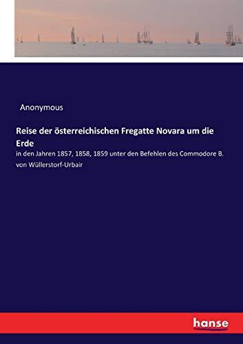 Reise der österreichischen Fregatte Novara um die Erde (Paperback): Anonymous