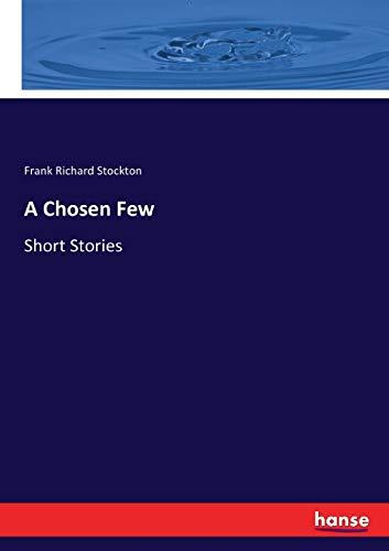 9783744704748: A Chosen Few: Short Stories