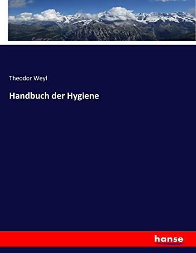 Handbuch der Hygiene (Paperback): Theodor Weyl