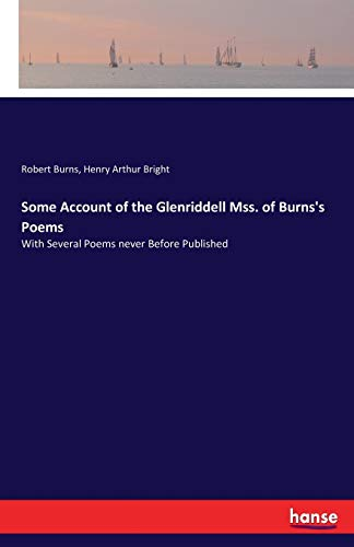 Some Account of the Glenriddell Mss. of: Burns, Robert /