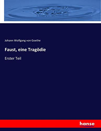 Faust, eine Tragà die: Erster Teil (Paperback): Johann Wolfgang von Goethe