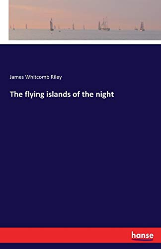 The Flying Islands of the Night: James Whitcomb Riley