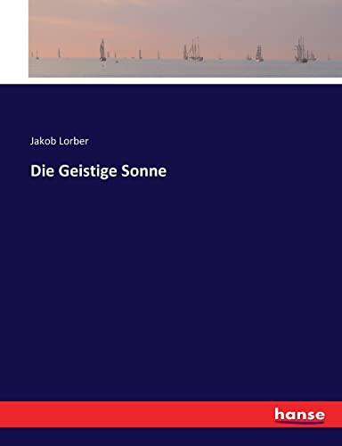 Die Geistige Sonne (Paperback): Jakob Lorber