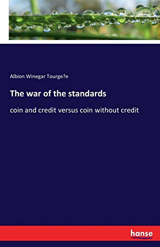 9783744739559: The war of the standards: coin and credit versus coin without credit