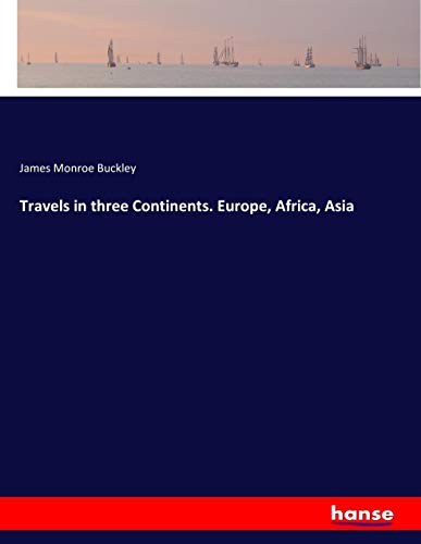 9783744757720: Travels in three Continents. Europe, Africa, Asia