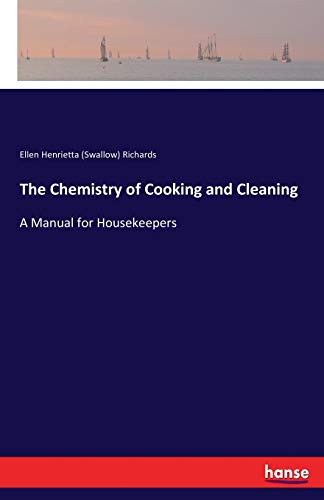9783744764513: The Chemistry of Cooking and Cleaning: A Manual for Housekeepers