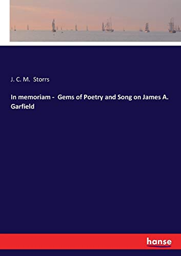 9783744767446: In memoriam - Gems of Poetry and Song on James A. Garfield