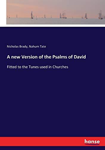 A new version of the Psalms of David (Paperback): Nicholas Brady, Nahum Tate