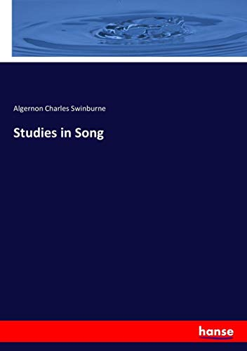 Studies in Song (Paperback): Algernon C Swinburne