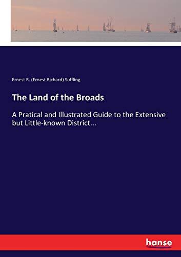 The Land of the Broads (Paperback): Ernest R (Ernest Richard) Suffling