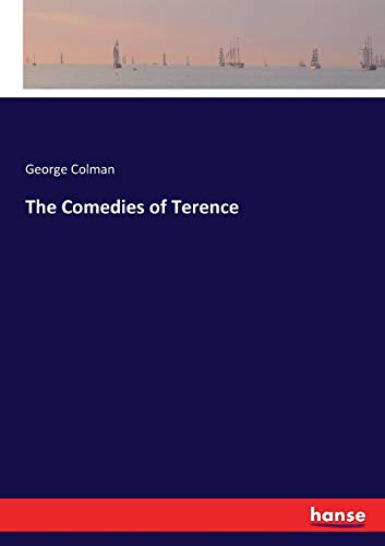 The Comedies of Terence (Paperback): George Colman