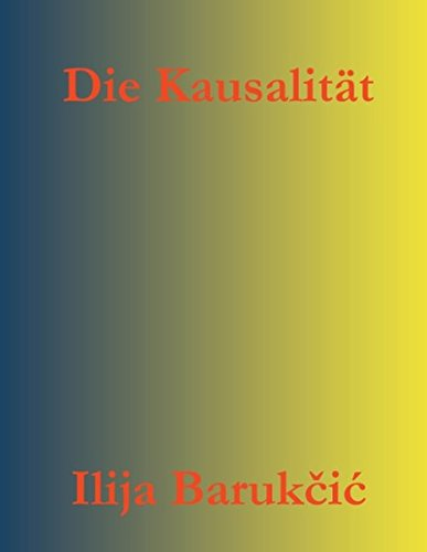 Die Kausalität (Hardback): Ilija Barukcic