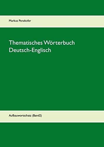 Thematisches Wörterbuch Deutsch-Englisch (2): Markus Penzkofer
