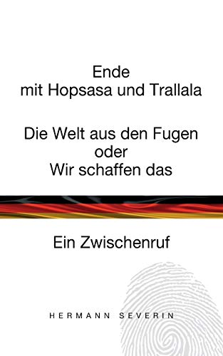 Ende Mit Hopsasa Und Trallala: Hermann Severin