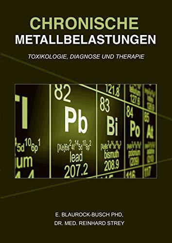 Chronische Metallbelastungen (German Edition): Eleonore Blaurock-Busch