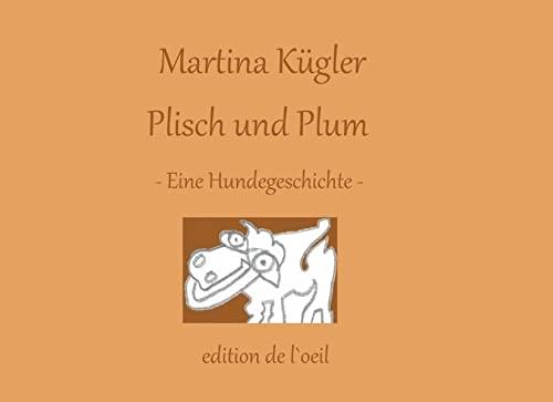 Plisch und Plum: Eine Hundegeschichte: Kügler, Martina