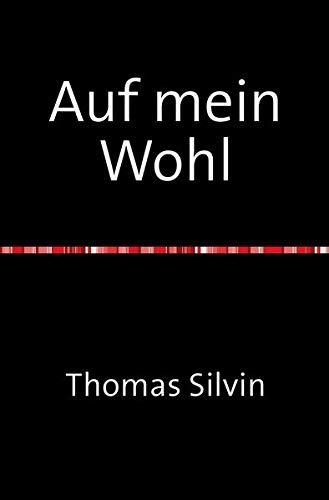 Auf mein Wohl (Paperback): Thomas Silvin
