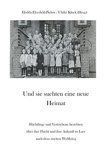 9783745045208: Und sie suchten eine neue Heimat: Flüchtlinge und Vertriebene berichten über ihre Flucht und ihre Ankunft in Laer nach dem zweiten Weltkrieg (German Edition)