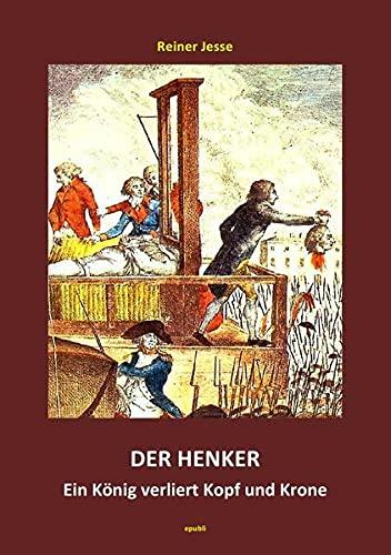 9783745070897: Der Henker - Ein König verliert Kopf und Krone