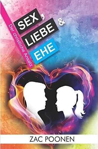 Sex, Liebe Ehe: Der christliche Ansatz (Paperback): Zac Poonen