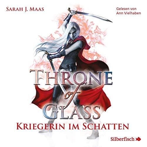 Throne of Glass 2: Kriegerin im Schatten: 2 CDs [Audio CD] Maas, Sarah J.; Vielhaben, Ann and Layer, Ilse - Sarah J. Maas, Ann Vielhaben
