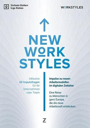 New Workstyles: Impulse zu neuen Arbeitsmodellen im digitalen Zeitalter