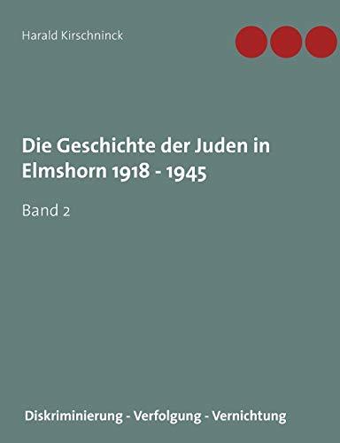 Die Geschichte der Juden in Elmshorn 1918 - 1945. Band 2 - Kirschninck, Harald