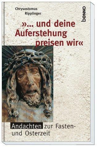 9783746215044: 'Und deine Auferstehung preisen wir'