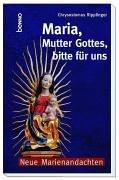 9783746215860: Maria, Mutter Gottes, bitte f�r uns. Neue Marienandachten.