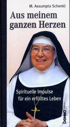 9783746217826: Aus meinem ganzen Herzen: Spirituelle Impulse für ein erfülltes Leben