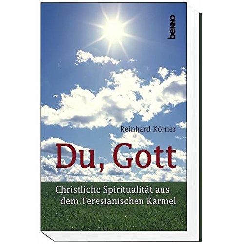 9783746219653: Du, Gott: Christliche Spiritualität aus dem Teresianischen Karmel