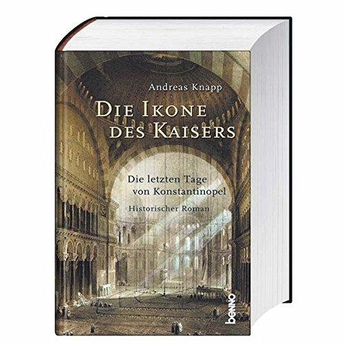 Die Ikone des Kaisers: Die letzten Tage: Andreas Knapp