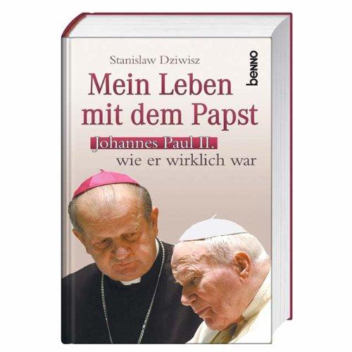 Mein Leben mit dem Papst: Johannes Paul: Dziwisz, Stanislaw