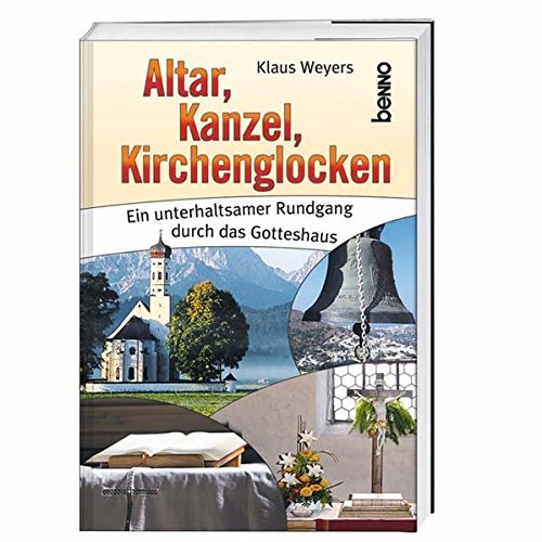 9783746223476: Altar, Kanzel, Kirchenglocken: Ein unterhaltsamer Rundgang durch das Gotteshaus