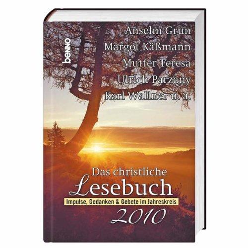 9783746225289: Das christliche Lesebuch 2010: Impulse, Gedanken & Gebete im Jahreskreis
