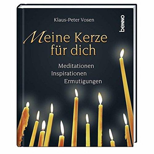 9783746226354: Meine Kerze für dich: Meditationen, Inspirationen, Ermutigungen