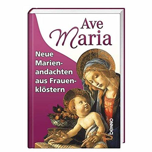 9783746226620: Ave Maria: Neue Maiandachten aus Frauenklöstern