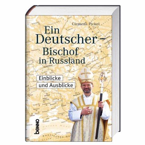 9783746226644: Ein Deutscher - Bischof in Russland: Einblicke und Ausblicke