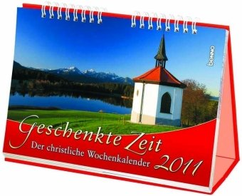 9783746226972: Geschenkte Zeit 2011: Der christliche Wochenkalender